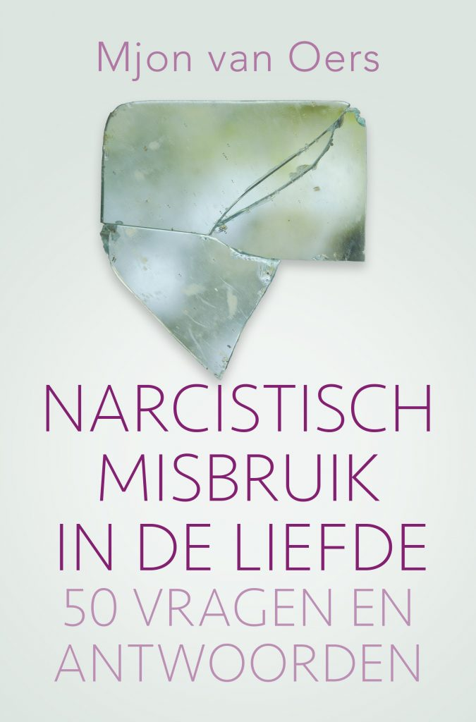 Narcistisch misbruik in de liefde - 50 vragen en antwoorden - Mjon van Oers - Uitgeverij AnkhHermes