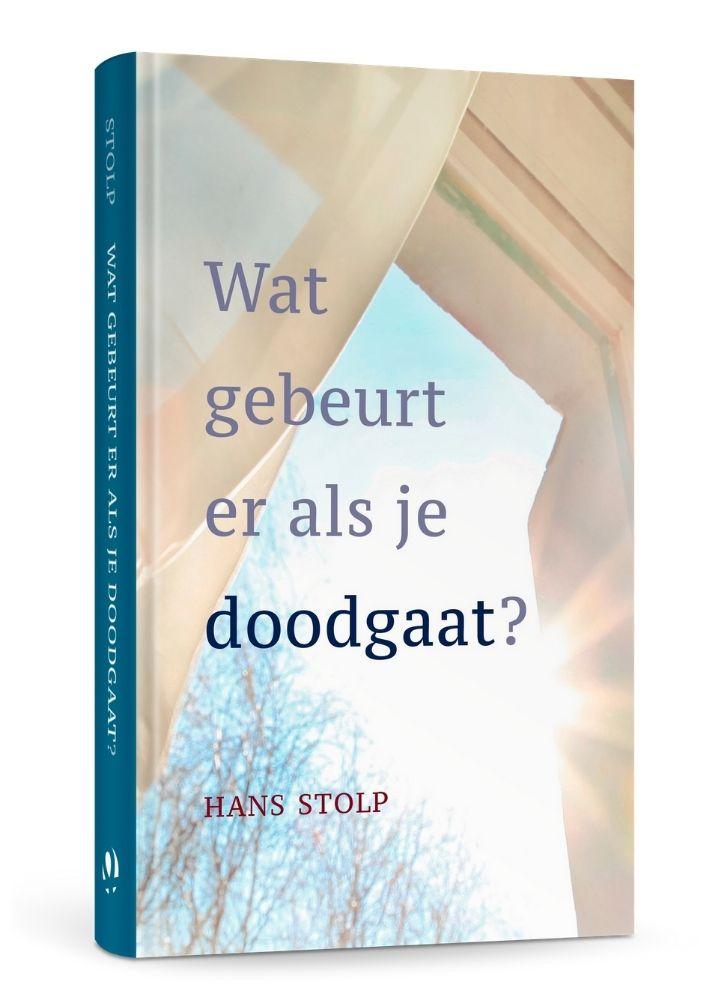 Omslag van Wat gebeurt er als je doodgaat? het boek van Hans Stolp